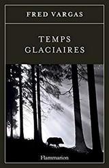 """Afficher """"Le Commissaire Adamsberg - Tome 7 : Temps glaciaires"""""""